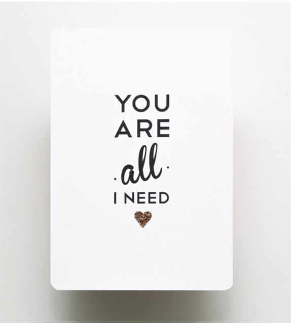 "Carte ""YOU ARE ALL I NEED"""